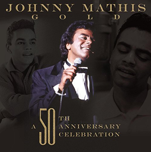 (Johnny Mathis Gold: A 50th Anniversary Celebration by Johnny Mathis (2006-11-21))
