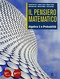 Il pensiero matematico. Con probabilità. Con espansione online. Per il biennio delle Scuole superiori: 2