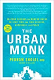 The Urban Monk: Eastern Wisdom and Modern Hacks to Stop Time and Find Success, Happiness, and Peace (English Edition)
