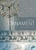 This lavishly illustrated volume is the first major global history of ornament from the Middle Ages to today. Crossing historical and geographical boundaries in unprecedented ways and considering the role of ornament in both art and architecture, His...