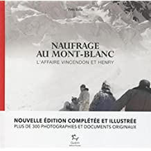 Naufrage au Mont Blanc : L'affaire Vincendon et Henry
