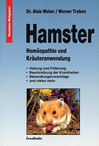 Hamster: Homöopathie und Kräuteranwendung (Heimtier-Ratgeber)