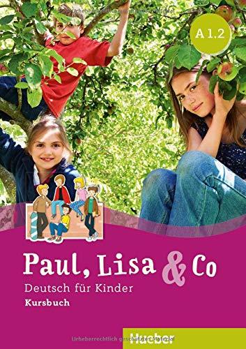 Paul, Lisa & Co A1/2: Deutsch für Kinder.Deutsch als Fremdsprache / Kursbuch
