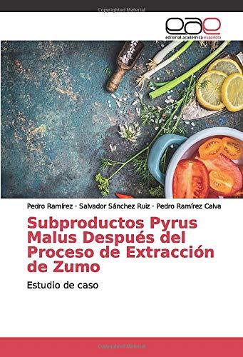 Subproductos Pyrus Malus Después del Proceso de Extracción de Zumo: Estudio de caso