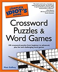 The Complete Idiot's Guide to Crossword Puzzles and Word Games by Matt Gaffney (2005-10-04)