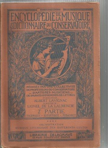Encyclopédie de la musique et dictionnaire du conservatoire Deuxième partie : Technique - Esthétique - Pédagogie
