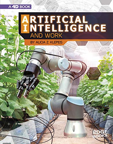 Klepeis, A: Artificial Intelligence and Work (Edge Books: The World of Artificial Intelligence)