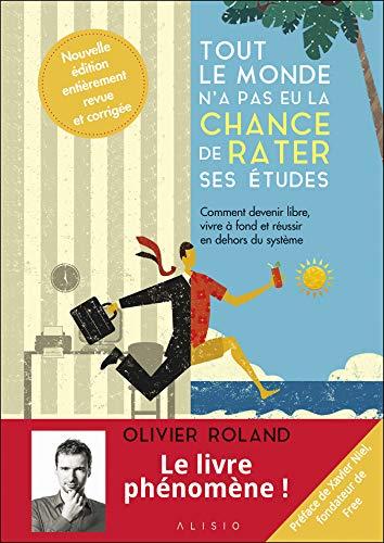 Tout le monde n'a pas eu la chance de rater ses études par Olivier Roland