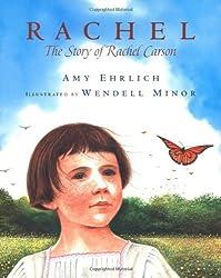 Rachel: The Story of Rachel Carson by Amy Ehrlich (2003-03-01)