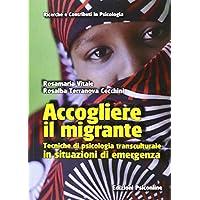 Accogliere il migrante. Tecniche di psicologia transculturale in situazioni di