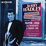 Jerry Hadley - Standing Room Only - Broadway Favorites from Phantom of the Opera - Les Misérables - A Chorus Line - Brigadoon
