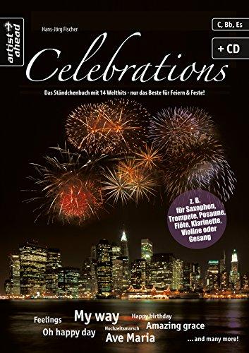 Celebrations: Das Ständchenbuch mit 14 Welthits (inkl. Audio-CD). Spielbuch z. B. für Saxophon, Trompete, Posaune, Flöte, Klarinette, Violine, Gesang. Songbook. Liederbuch. Playalongs. Musiknoten.