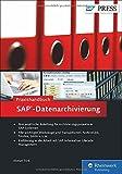 Praxishandbuch SAP-Datenarchivierung (SAP PRESS) von Ahmet Türk (23. Februar 2015) Gebundene Ausgabe