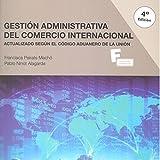 *Gestión administrativa del comercio internacional 4º edicion (MARCOMBO FORMACIÓN)