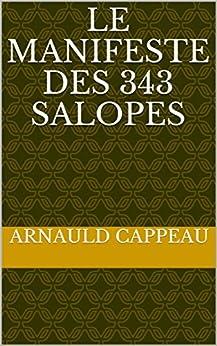 Le manifeste des 343 salopes par [CAPPEAU, Arnauld]