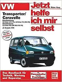Vw Transporter T4 Caravelle Benzin Diesel Ab Baujahr 1996 Jetzt Helfe Ich Mir Selbst Korp Dieter Bücher