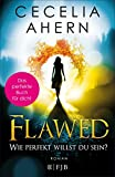 Flawed - Wie perfekt willst du sein? - Cecelia Ahern