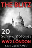 The Blitz: 20 Survivors' Stories from WW2 London