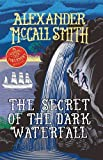 The Secret of the Dark Waterfall: A School Ship Tobermory Adventure (Book 4)