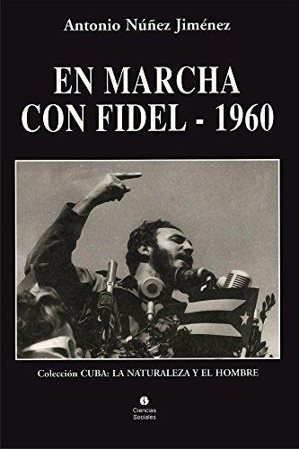 En marcha con Fidel 1960 por Antonio Núñez Jiménez