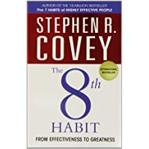 The 8th Habit: From Effectiveness to Greatness by Stephen R. Covey (2007-10-31)