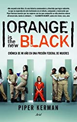 Orange is the new black by PIPER KERMAN (2013-12-25)