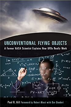 Unconventional Flying Objects: A Former NASA Scientist Explains How UFOs Really Work par [Hill, Paul R.]