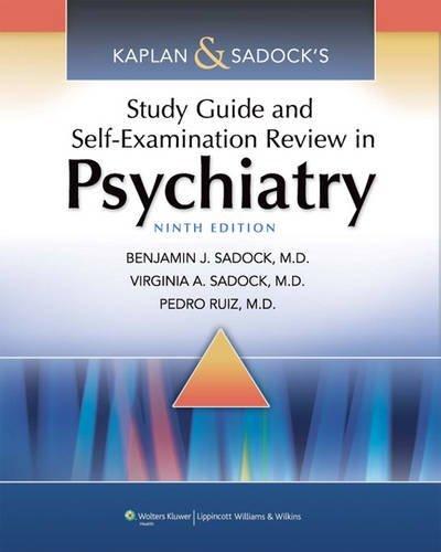 Kaplan and Sadock's Study Guide and Self-examination Review in Psychiatry by Benjamin J. Sadock (2007-05-01)