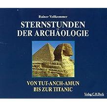 Sternstunden: Sternstunden der Archäologie. 4 CDs