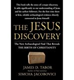 [( The Jesus Discovery: The New Archaeological Find That Reveals the Birth of Christianity )] [by: Dr. James D Tabor] [Feb-2013] - Dr. James D Tabor