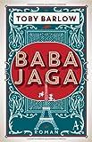 Buchinformationen und Rezensionen zu Baba Jaga: Roman von Toby Barlow