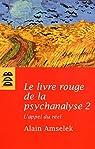 Le livre rouge de la psychanalyse, tome 2 : L'appel du réel par Amselek