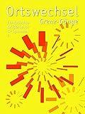 Ortswechsel 7 - Grenz-G?nge: Evangelisches Religionsbuch f?r Gymnasien - Ausgabe Bayern