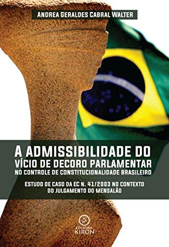 A admissibilidade do vício de decoro parlamentar no controle de constitucionalidade brasileiro (Portuguese Edition)