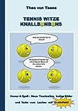 Tennis Witze Knallbonbons - Humor & Spaß: Neue Tenniswitze, lustige Bilder und Texte zum Lachen mit Knalleffekt: Die besten Witze und komischsten ... den weissen Sport - auch ideal als Geschenk
