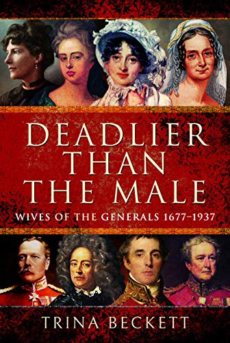 Price comparison product image Deadlier than the Male: Wives of the Generals 1677-1937