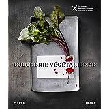 Boucherie végétarienne : Les recettes du premiere restaurant végétarien du monde