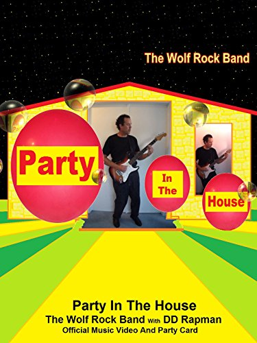 Party In The House - The Wolf Rock Band With DD Rapman - Official Music Video And Party Card [OV]