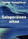 Salaperäinen aikaa (Finnish Edition)