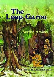 The Loup Garou by Berthe Amoss (2011-01-01)