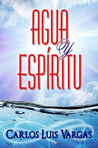 Agua y Espiritu por Carlos Luis Vargas
