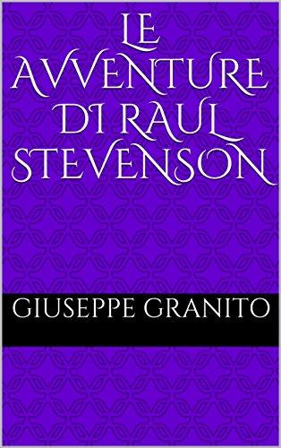 le-avventure-di-raul-stevenson-italian-edition