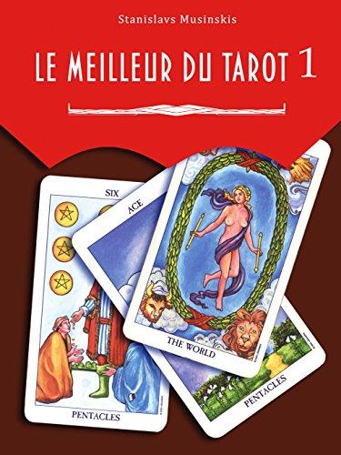 Couverture du livre le meilleur du tarot 1: LES ARCANES MAJEURS