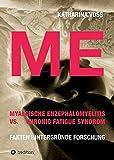 ME - Myalgische Enzephalomyelitis vs. Chronic Fatigue Syndrom: Fakten Hintergründe Forschung - Katharina Voss