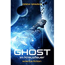 Ghost: Im Kreuzfeuer (Band 1)