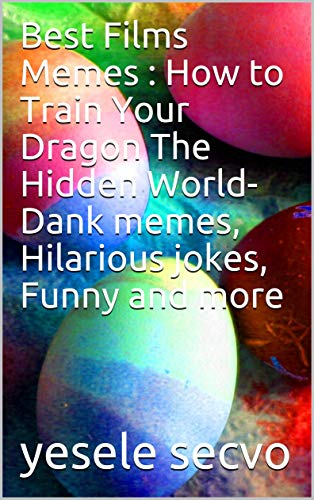 Best Films Memes :  How to Train Your Dragon The Hidden World- Dank memes, Hilarious jokes, Funny and more (English Edition)