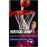 Vertical Jump: Leap Like You've Never Leaped Before (English Edition)