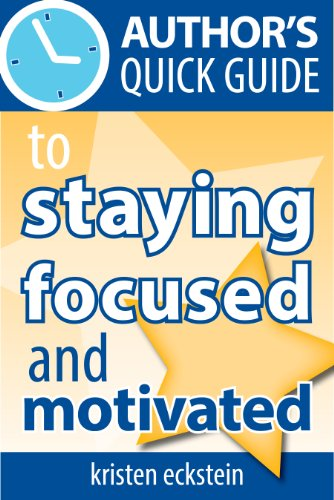 Authors Quick Guide to Staying Focused and Motivated ...