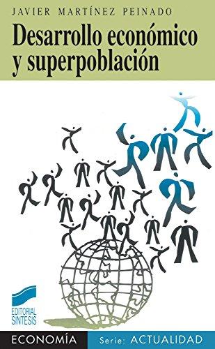 Desarrollo económico y superpoblación (Síntesis economía. Economía y actualidad) por Javier Martínez Peinado