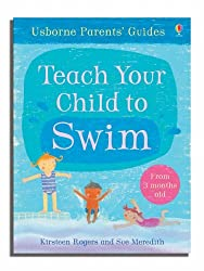 Teach Your Child to Swim (Parents' Guides) by Kirsteen Rogers (2006-07-28)
